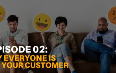 Everyone is Not Your Customer [Podcast Ep. 02]